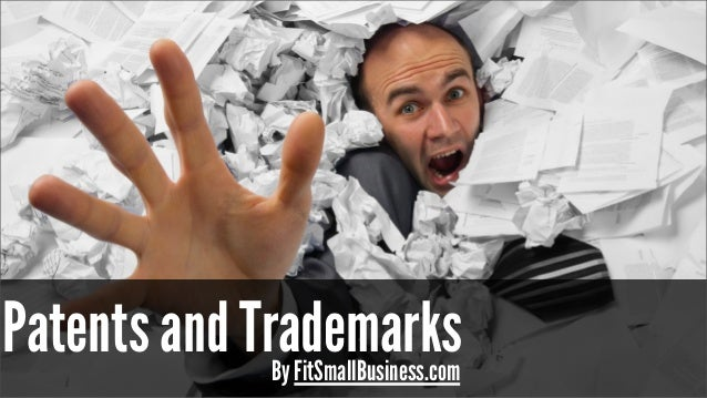 Patents and TrademarksBy FitSmallBusiness.com