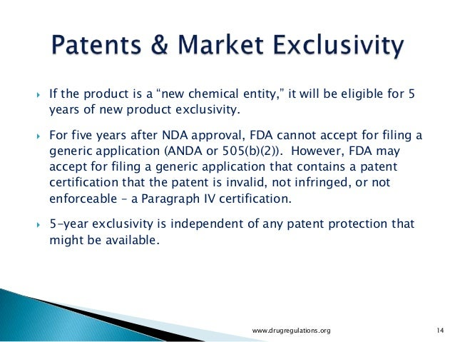 """   If the product is a """"new chemical entity,"""" it will be eligible for 5    years of new product exclusivity.   For five ..."""