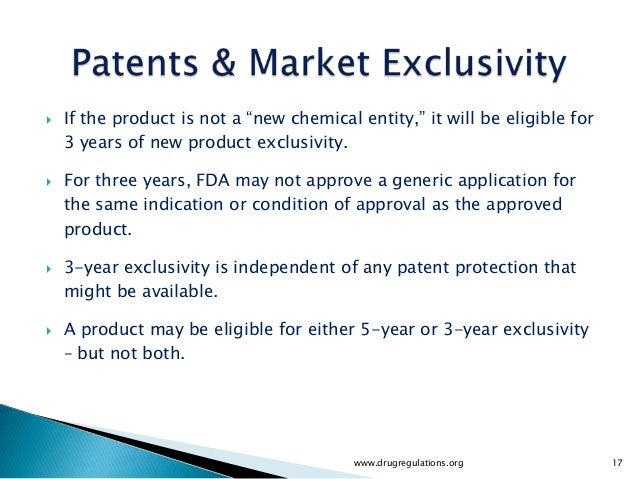 """   If the product is not a """"new chemical entity,"""" it will be eligible for    3 years of new product exclusivity.   For t..."""