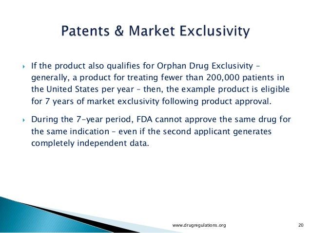    If the product also qualifies for Orphan Drug Exclusivity –    generally, a product for treating fewer than 200,000 pa...