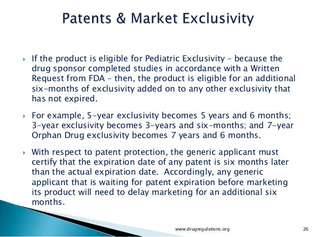    If the product is eligible for Pediatric Exclusivity – because the    drug sponsor completed studies in accordance wit...