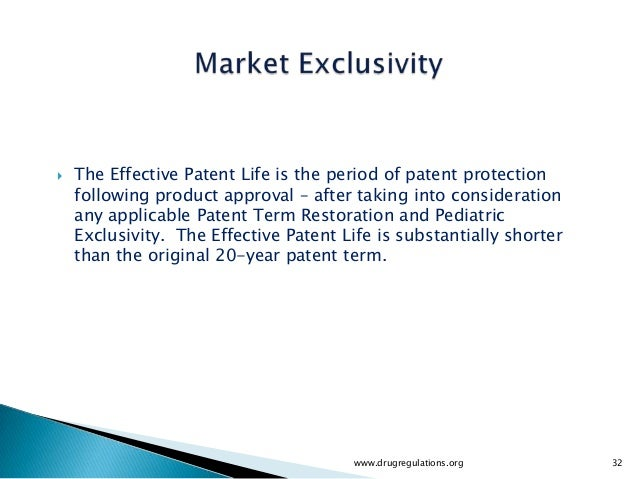   The Effective Patent Life is the period of patent protection    following product approval – after taking into conside...