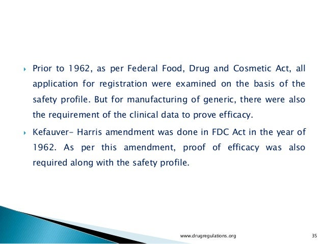    Prior to 1962, as per Federal Food, Drug and Cosmetic Act, all    application for registration were examined on the ba...