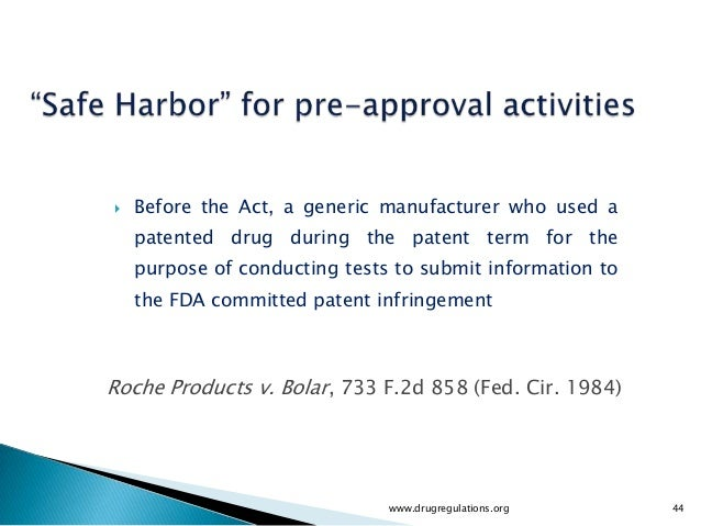    Before the Act, a generic manufacturer who used a    patented drug during the patent term for the    purpose of conduc...