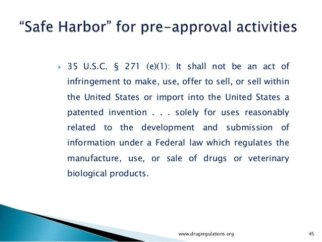    35 U.S.C. § 271 (e)(1): It shall not be an act of    infringement to make, use, offer to sell, or sell within    the U...