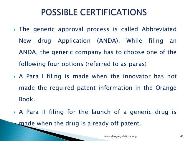    The generic approval process is called Abbreviated    New     drug   Application   (ANDA).          While      filing ...