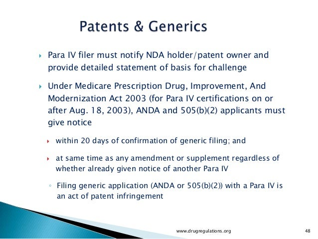    Para IV filer must notify NDA holder/patent owner and    provide detailed statement of basis for challenge   Under Me...