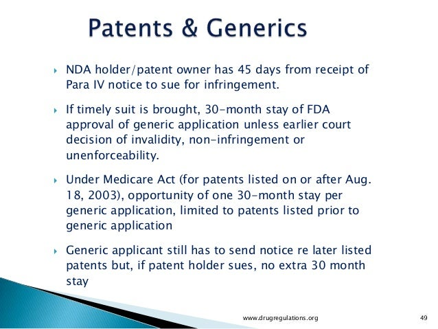 Patent Information/Certification     NDA holder/patent owner has 45 days from receipt of      Para IV notice to sue for i...