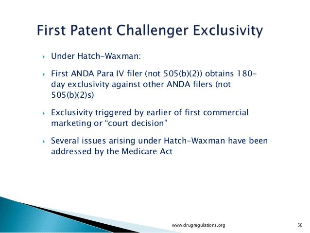    Under Hatch-Waxman:   First ANDA Para IV filer (not 505(b)(2)) obtains 180-    day exclusivity against other ANDA fil...