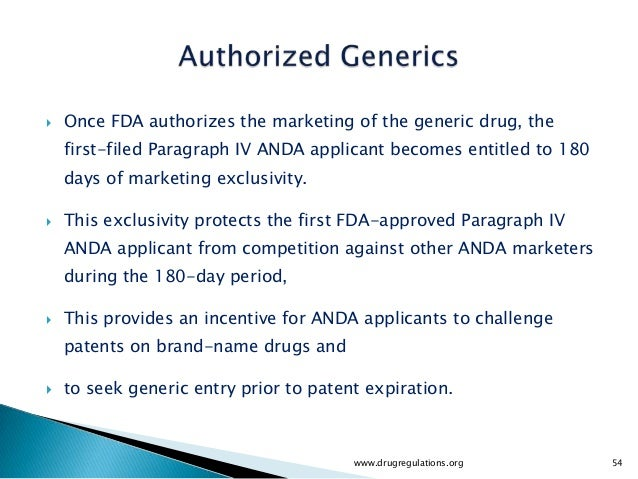    Once FDA authorizes the marketing of the generic drug, the    first-filed Paragraph IV ANDA applicant becomes entitled...