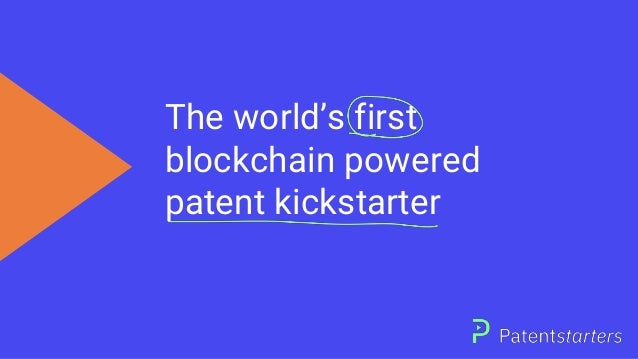 The world's first blockchain powered patent kickstarter