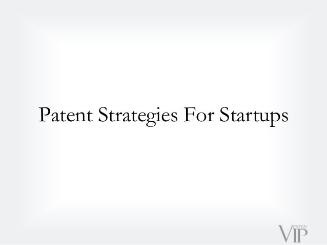 Patent Strategies For Startups