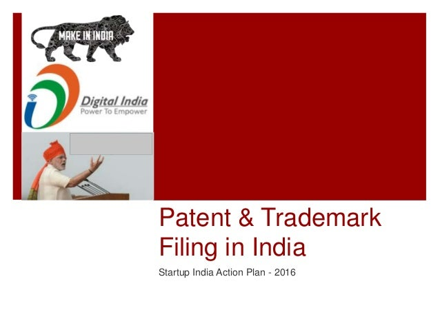 Patent & Trademark Filing in India Startup India Action Plan - 2016