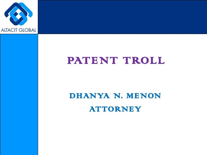 PATENT TROLL DHANYA N. MENON ATTORNEY