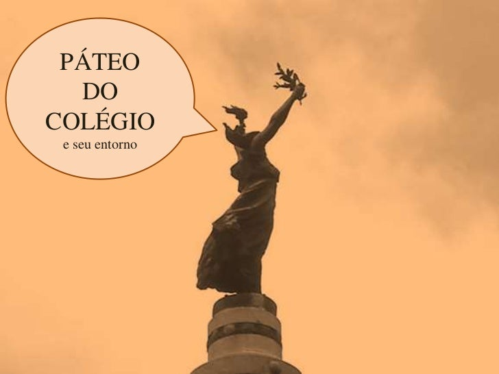 PÁTEO  DOCOLÉGIO e seu entorno