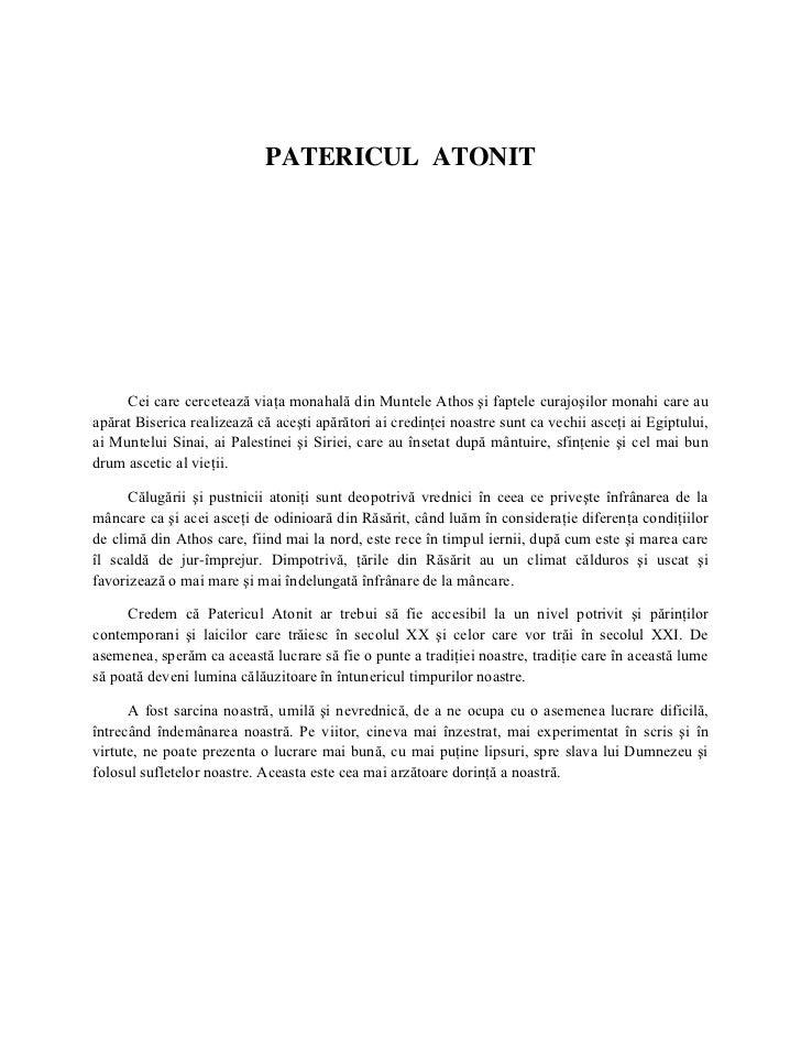 PATERICUL ATONIT     Cei care cercetează viaţa monahală din Muntele Athos şi faptele curajoşilor monahi care auapărat Bise...