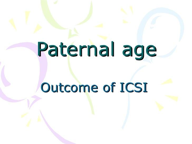 Paternal age Outcome of ICSI