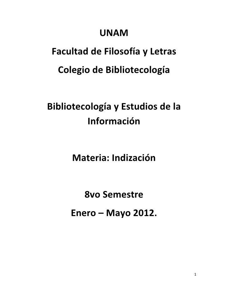 UNAM Facultad de Filosofía y Letras  Colegio de BibliotecologíaBibliotecología y Estudios de la         Información     Ma...
