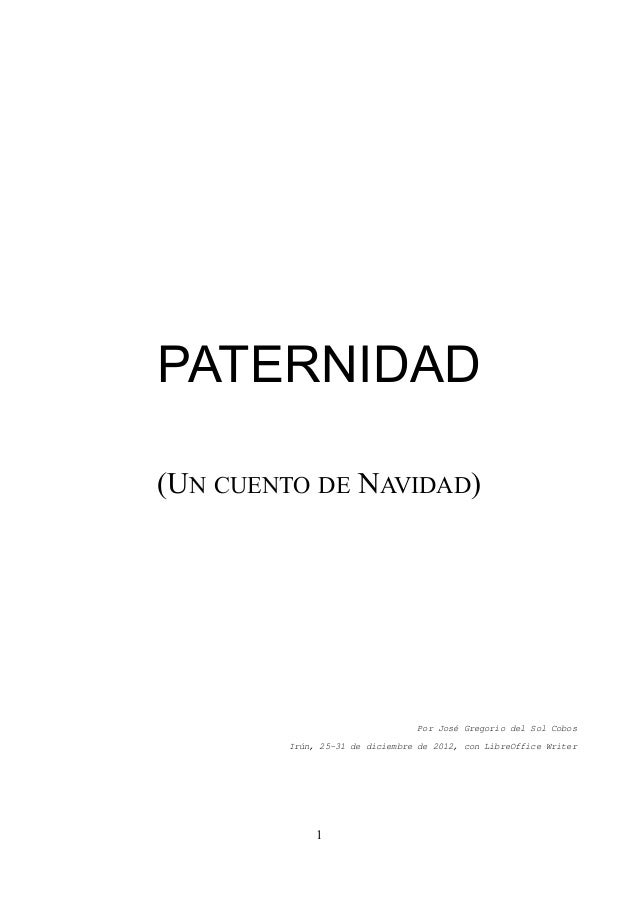 PATERNIDAD(UN CUENTO DE NAVIDAD)                                Por José Gregorio del Sol Cobos        Irún, 25-31 de dici...
