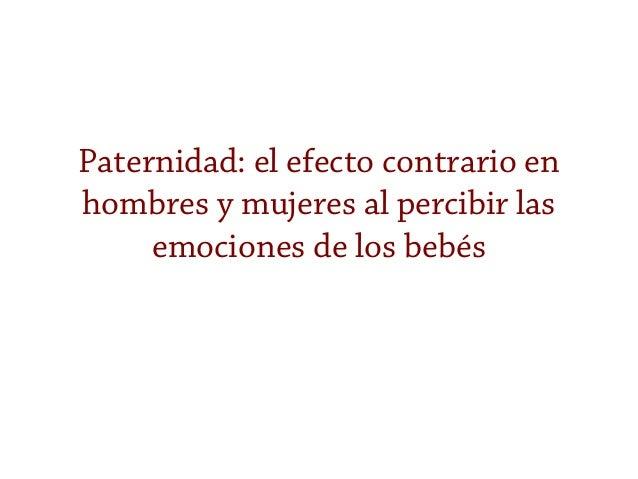 Paternidad: el efecto contrario en hombres y mujeres al percibir las emociones de los bebés