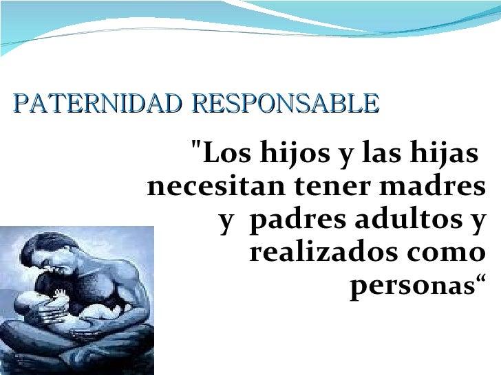 Paternidada responsable modificado for Paternidad responsable