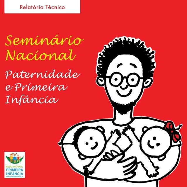 Relatório Técnico Seminário Nacional Paternidade e Primeira Infância