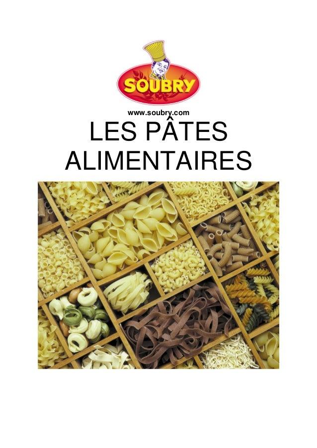 www.soubry.com LES PÂTES ALIMENTAIRES