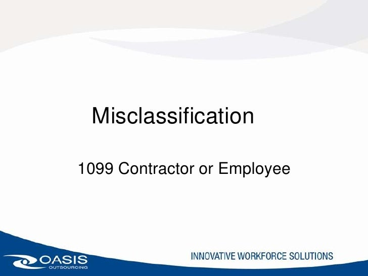 Misclassification1099 Contractor or Employee
