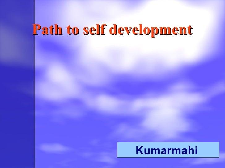 Path to self development  Kumarmahi