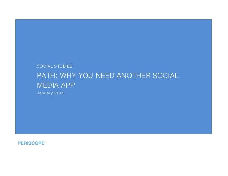 SOCIAL STUDIESPATH: WHY YOU NEED ANOTHER SOCIALMEDIA APPJanuary 2012