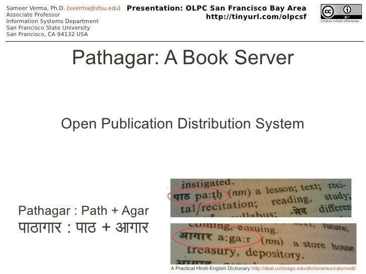 Sameer Verma, Ph.D. (sverma@sfsu.edu)   Presentation: OLPC San Francisco Bay Area Associate Professor                     ...