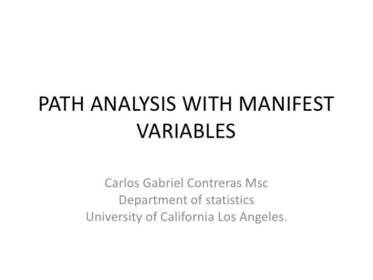 PATH ANALYSIS WITH MANIFEST VARIABLES<br />Carlos Gabriel Contreras Msc<br />Department of statistics<br />University of C...