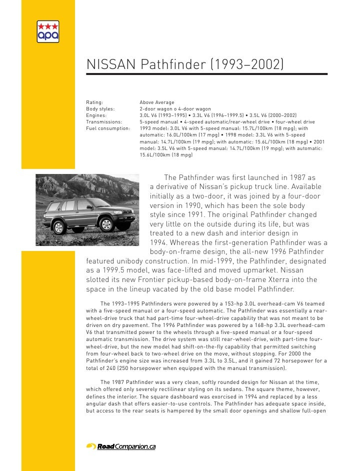 NISSAN Pathfinder (1993–2002)  Rating:             Above Average Body styles:        2-door wagon o 4-door wagon Engines: ...