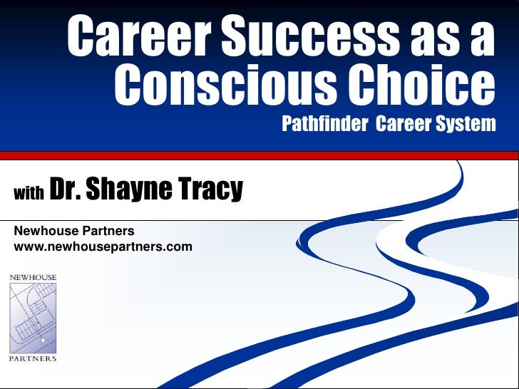 Career Success as a                Career Success as a Conscious Choice             Conscious Choice                      ...