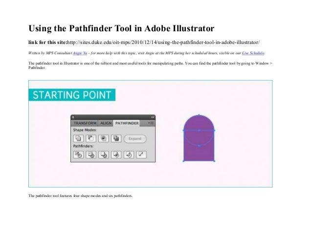 Using the Pathfinder Tool in Adobe Illustratorlink for this site:http://sites.duke.edu/oit-mps/2010/12/14/using-the-pathfi...