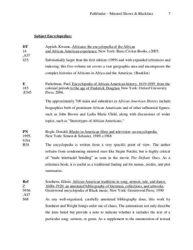 hist204 african american annotated bibliography Essay about hist204 african american annotated bibliography 1098 words | 5 pages african americans hester 1 the african american race and the events they have been involved in from 1865- resent day, have single handedly contributed to and shaped the race they are today and the issues they deal with now.