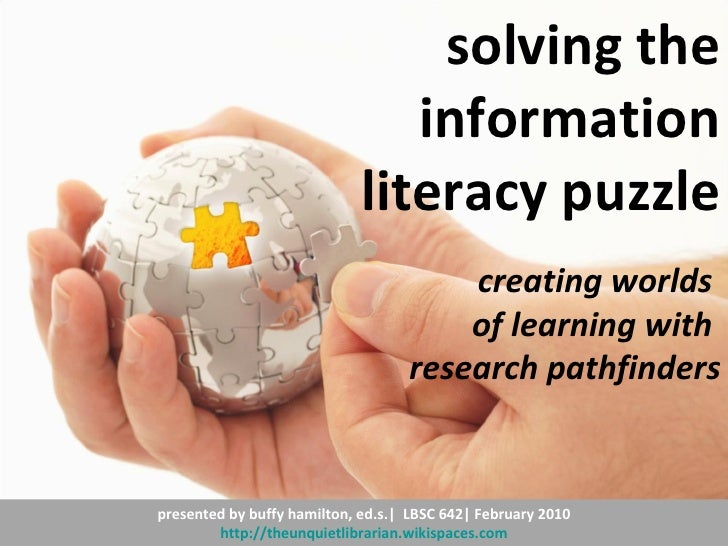 presented by buffy hamilton, ed.s.   LBSC 642  February 2010 http://theunquietlibrarian.wikispaces.com solving the informa...