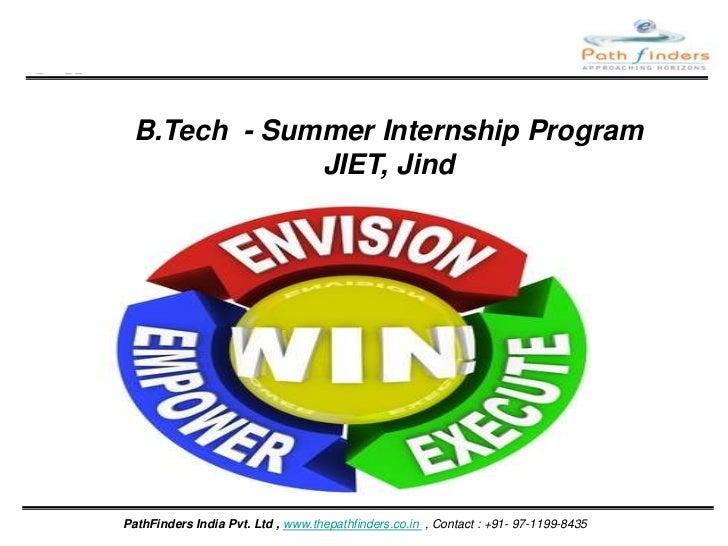 B.Tech  - Summer Internship ProgramJIET, Jind<br />PathFinders India Pvt. Ltd , www.thepathfinders.co.in  , Contact : +91-...
