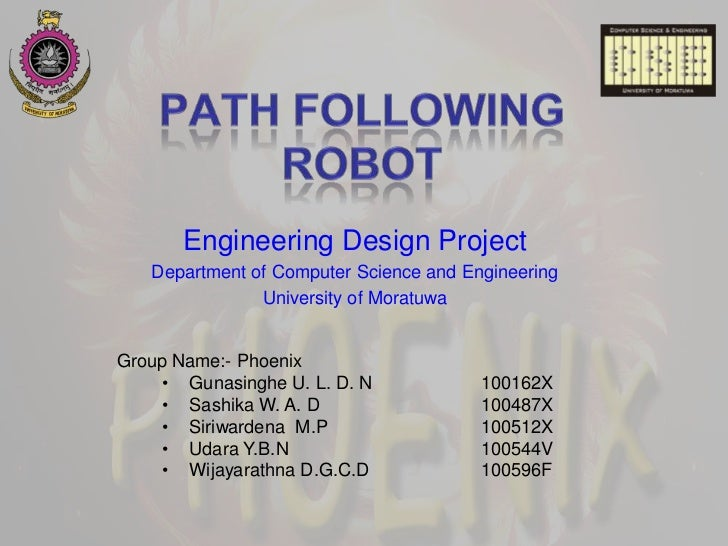 Engineering Design Project   Department of Computer Science and Engineering               University of MoratuwaGroup Name...