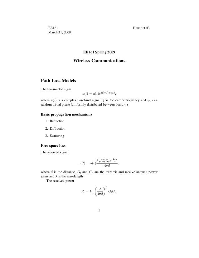 EE161 Handout #3 March 31, 2009 EE161 Spring 2009 Wireless Communications Path Loss Models The transmitted signal s(t) = u...