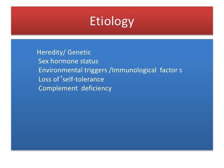 Etiology<br />              Heredity/ Genetic<br />               Sex hormone status               <br />               En...