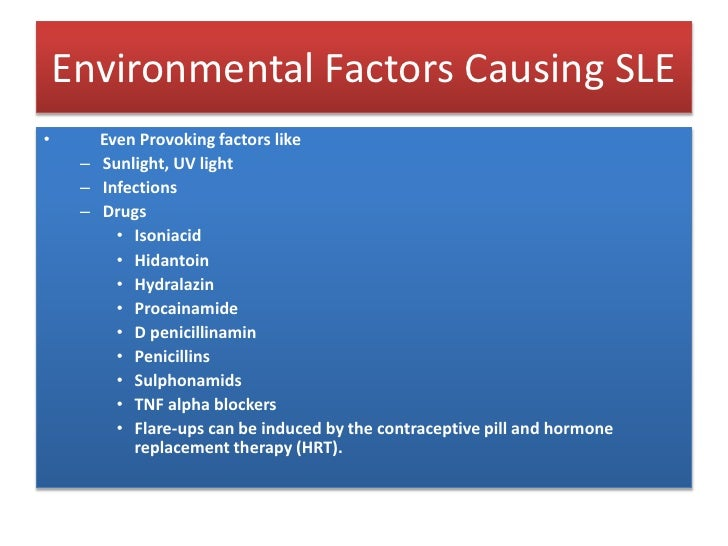 Environmental Factors Causing SLE<br />       Even Provoking factors like<br />Sunlight, UV light<br />Infections<br />Dru...
