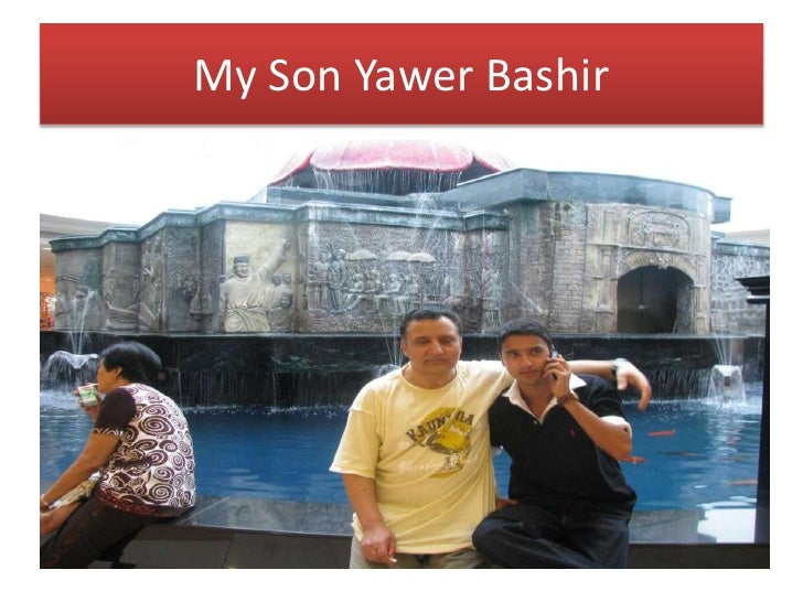 My Son Yawer Bashir<br />