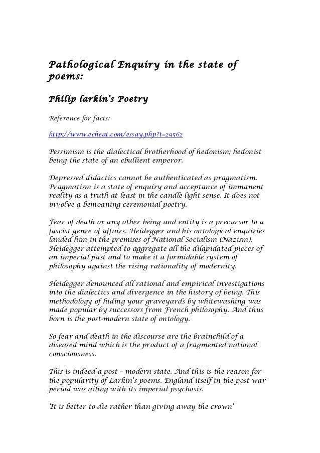 Pathological Enquiry in the state ofpoems:Philip larkin's PoetryReference for facts:http://www.echeat.com/essay.php?t=2956...