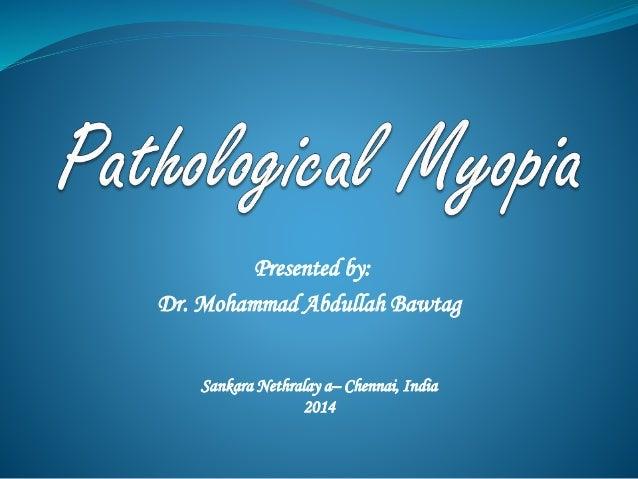 Presented by:  Dr. Mohammad Abdullah Bawtag  Sankara Nethralay a– Chennai, India  2014