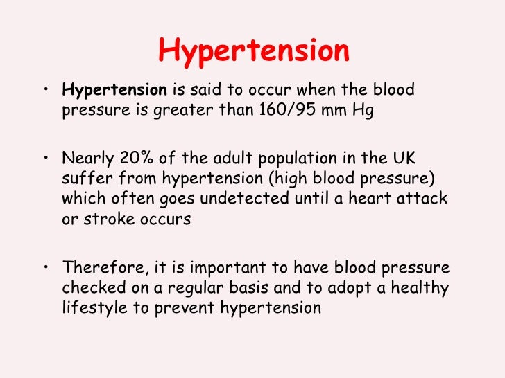 Hypertension <ul><li>Hypertension  is said to occur when the blood pressure is greater than 160/95 mm Hg  </li></ul><ul><l...