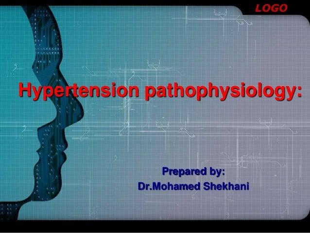 LOGO Hypertension pathophysiology: Prepared by: Dr.Mohamed Shekhani