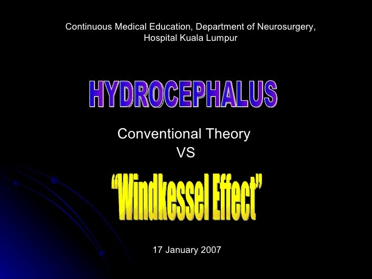 """Conventional Theory  VS HYDROCEPHALUS """"Windkessel Effect"""" Continuous Medical Education, Department of Neurosurgery, Hospit..."""