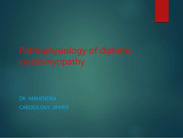 Pathophysiology of diabetic cardiomyopathy