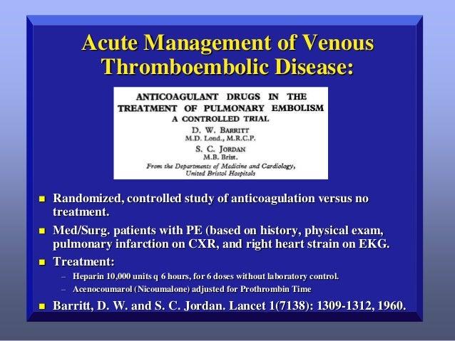 Acute Management of Venous Thromboembolic Disease:      Randomized, controlled study of anticoagulation versus no treat...